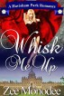 Whisk Me Up: A Havisham Park Romance by Zee Monodee