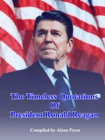 Cover for 'The Timeless Quotations of President Ronald Reagan'