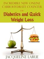 Cover for 'Incredible New Online Carbohydrate Counter For Diabetics And Quick Weight Loss'