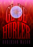 Cover for 'Globe-Hurler (The Hadanum Saga)'