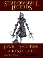 Cover for 'Shadowsfall Legends: Pawn, Deception, and Sacrifice - Valdia's Tale'