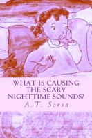 Cover for 'What is Causing the Scary Nighttime Sounds?'