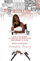 Cover for 'Love & Worship: A Lyrical Journey For The Heart & Soul'