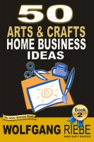 Cover for '50 Home Business Ideas with Arts & Crafts'