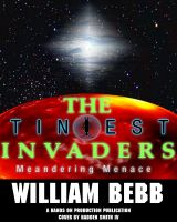 Cover for 'The Tiniest Invaders BOOK II Meandering Menace'