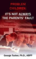Cover for 'Problem Children: It's Not Always the Parent's Fault'