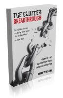 Cover for 'The Clutter Breakthrough - Your Five-Step Solution to Freedom from Clutter Forever'