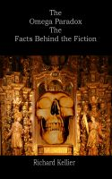 Cover for 'The Omega Paradox The Facts Behind the Fiction'