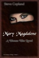 Cover for 'Mary Magdalene: A Woman Who Loved'