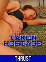 Cover for 'Taken Hostage (Extreme Kidnapper Dubcon Rape Fantasy Erotica)'