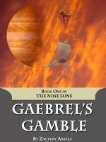 Cover for 'Gaebrel's Gamble: An Epic Fantasy Adventure'