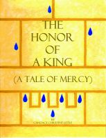 Cover for 'The Honor of a King (A Tale of Mercy)'