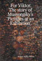 Cover for 'For Viktor. The story of Mussorgsky's 'Pictures at an Exhibition'.'
