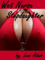 Cover for 'Wet Nurse Stepdaughter'