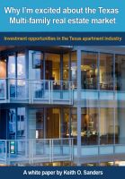 Cover for 'Why I'm Excited About the Texas Multi-family Real Estate Market: Investment Opportunities in the Texas Apartment Industry'