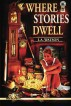 Where Stories Dwell by I.A. Watson
