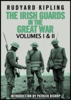 The Irish Guards in the Great War: Volumes I & II