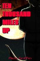Cover for 'Ten Thousand Miles Up'