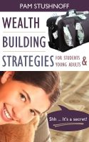 Cover for 'Wealth Building Strategies For Students And Young Adults'