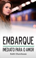 Cover for 'Embarque Imediato Para O Amor'