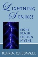 Cover for 'Lightning Strikes (Eight Flash Fiction Myths)'
