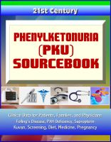 Cover for '21st Century Phenylketonuria (PKU) Sourcebook: Clinical Data for Patients, Families, and Physicians - Folling's Disease, PAH Deficiency, Sapropterin, Kuvan, Screening, Diet, Medicine, Pregnancy'
