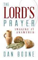 Cover for 'The Lord's Prayer: Imagine it Answered'