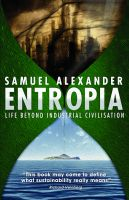 Cover for 'Entropia: Life Beyond Industrial Civilisation'