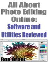 Cover for 'All About Photo Editing Online - Software and Utilities Reviewed'