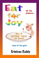 Cover for 'Eat for Joy: the 4 golden rules of food'