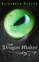 Cover for 'The Dragon Maker'