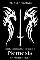 Cover for 'Dark Vengeance Volume I: Nemesis'