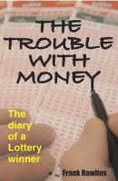 Cover for 'The Trouble With Money'