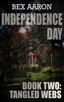 Cover for 'Independence Day, Book Two: Tangled Webs'