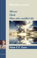 Cover for 'Mirror, Flash, Man Who Couldn't Die (Wonders Series)'
