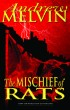 The Mischief of Rats by Andrew Melvin