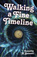 Cover for 'Walking a Fine Timeline'