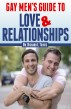 Gay Men's Guide to Love and Relationships by Dr. Richard L. Travis