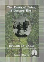 Cover for 'STOLEN IN PARIS: The Lost Chronicles of Young Ernest Hemingway: The Perks of Being a Doctor's Kid'