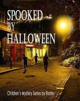 Cover for 'Spooked by Halloween: Children's Mystery Series'