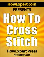 Cover for 'How To Cross Stitch - Your Step-By-Step Guide To Cross Stitching'