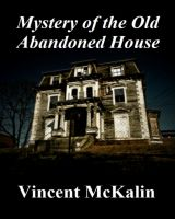 Cover for 'Mystery of the Old Abandoned House'