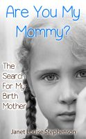 Cover for 'Are You My Mommy? The Search For My Birth Mother'