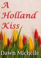 Cover for 'A Holland Kiss'