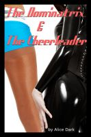 Cover for 'The Dominatrix and The Cheerleader'