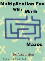 Cover for 'Multiplication Fun With Math Mazes'