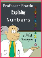Cover for 'Professor Prattle Explains Numbers'