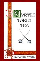 Cover for 'Myrtle Takes Tea'