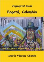Cover for 'Fingerprint Guide : Bogota, Colombia'
