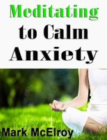 Cover for 'Meditating to Calm Anxiety'
